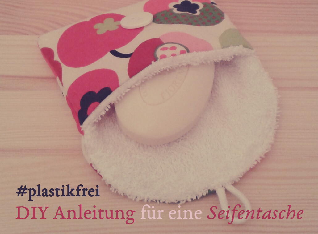 Eine hübsche kleine Seifentasche bzw. Seifenbeutel für die Reise #plastikfrei #undspassdabei <3
